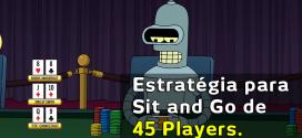 estratégia para sit and go de 45 players